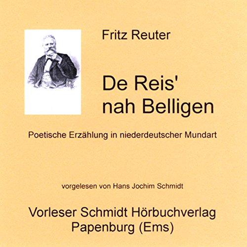 De Reis' nah Belligen: Poetische Erzählung in niederdeutscher Mundart