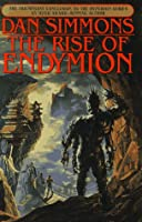 The Rise of Endymion (Hyperion Cantos)