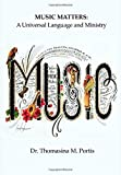 MUSIC MATTERS: A Universal Language and Ministry