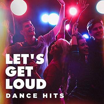 Let's Get Loud (Dance Hits)