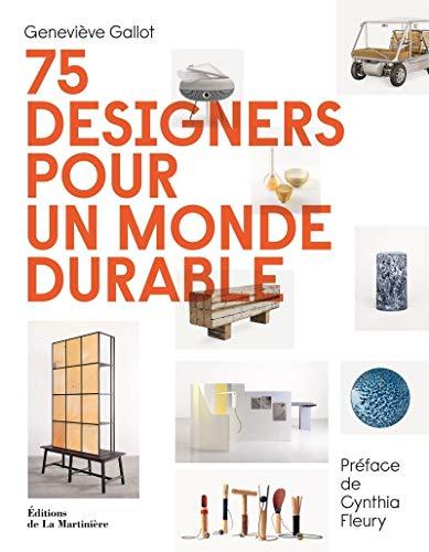 75 designers pour un monde durable (Design - Décoration)
