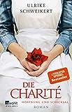 Die Charité: Hoffnung und Schicksal (Die Charité-Reihe, Band 1)