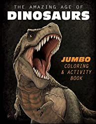6. The Amazing Age of Dinosaurs: Jumbo Coloring & Activity Book
