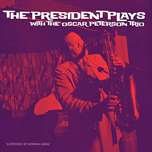 The President Plays with The Oscar Peterson Trio