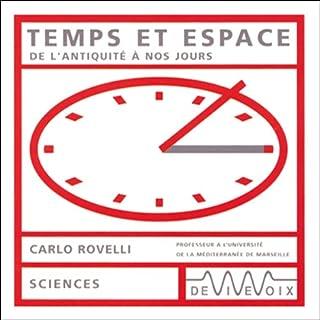 Temps et espace - De l'antiquité à nos jours                    De :                                                                                                                                 Carlo Rovelli                               Lu par :                                                                                                                                 Carlo Rovelli                      Durée : 1 h et 19 min     7 notations     Global 4,1