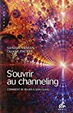 S'ouvrir au channeling - Comment se relier à son guide by SANAYA ROMAN DUANE PACKER(1905-07-05) - mamaeditions