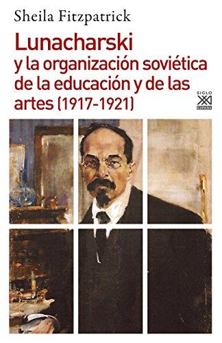 LUNACHARSKI Y ORGANIZACION SOVIETICA DE EDUCACION Y ARTES (1917-1921): 1245 (Siglo XXI de España General)