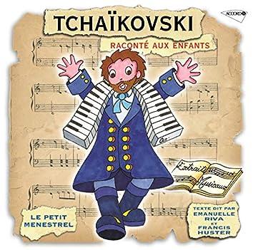 Le Petit Ménestrel: Tchaikovski raconté aux enfants