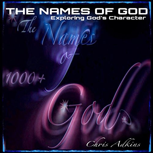 The Names of God: Exploring God's Character With 1000+ Names of God and Their Meanings audiobook cover art