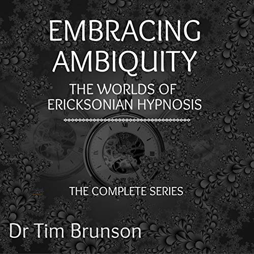 Embracing Ambiguity: The Complete Series Audiobook By Dr. Tim Brunson cover art