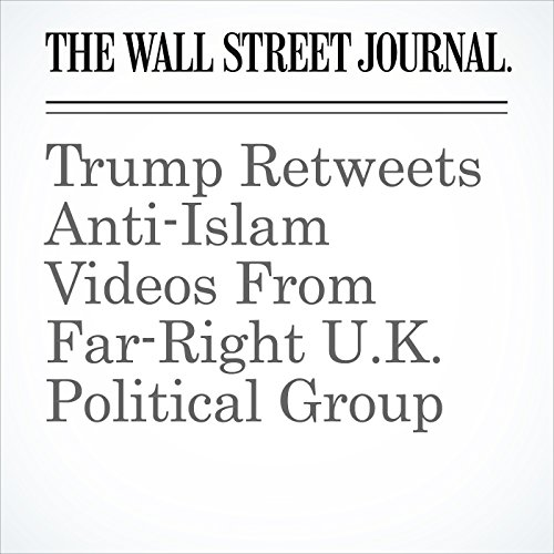 Trump Retweets Anti-Islam Videos From Far-Right U.K. Political Group copertina
