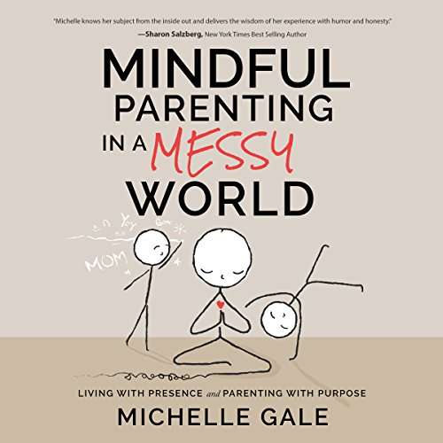 Mindful Parenting in a Messy World audiobook cover art