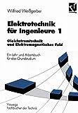 Elektrotechnik für Ingenieure, 3 Bde., Bd.1, Gleichstromtechnik und Elektromagnetisches Feld: Gleichstromtechnik und Elektromagnetisches Feld. Ein ... Grundstudium (Viewegs Fachbücher der Technik)