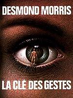 La clé des gestes de Desmond Morris