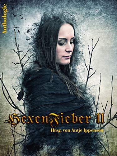 HexenFieber II: Anthologie (German Edition)