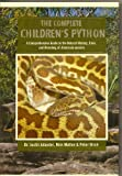 Complete Children's Python : A Comprehensive Guide to the Natural History, Care, and Breeding of Antaresia species by Dr. Justin Julander (2013-05-04)