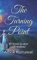 The Turning Point: 45 lépés a siker eléréséhez