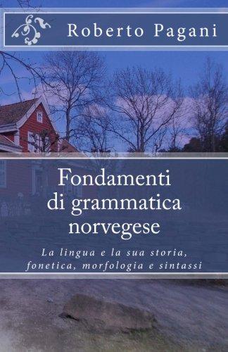 Fondamenti di grammatica norvegese: La lingua e la sua storia, fonetica, morfologia e sintassi