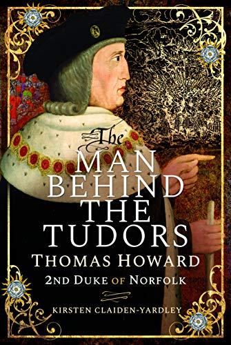 The Man Behind the Tudors: Thomas Howard, 2nd Duke of Norfolk