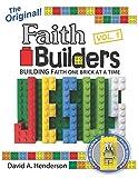 Faith Builders Building Faith One Brick at a Time Vol. 1