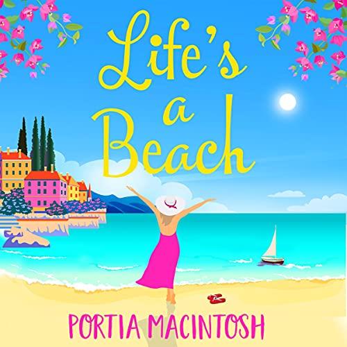 Life's a Beach Audiobook By Portia MacIntosh cover art