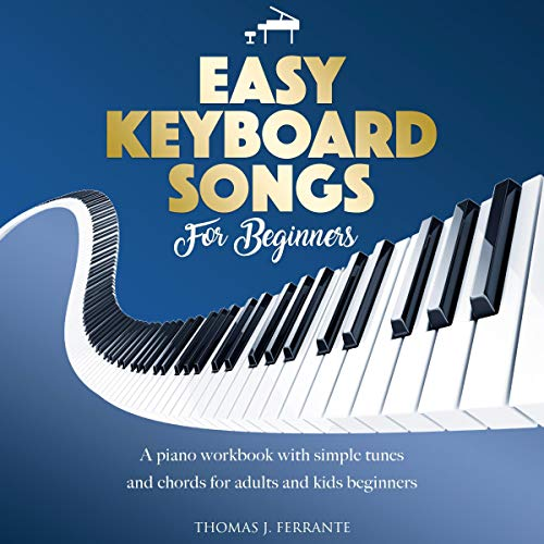Easy Keyboard Songs for Beginners Audiobook By Tomas J. Ferrante cover art