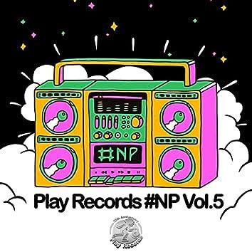 Play Records #NP Vol. 5