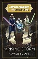 Star Wars: The Rising Storm (The High Republic): (Star Wars: the High Republic Book 2) (Star Wars: The High Republic, 2)