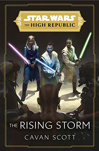 Star Wars: The Rising Storm (The High Republic): (Star Wars: the High Republic)