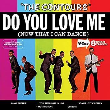 Do You Love Me (Now That I Can Dance) Plus 8 Bonus