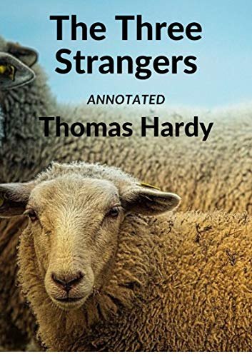 The Three Strangers Annotated (English Edition)