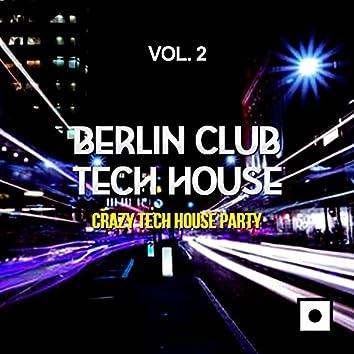 Berlin Club Tech House, Vol. 2 (Crazy Tech House Party)