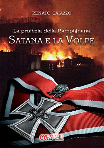Satana e la Volpe: La profezia della Rampignana (Italian Edition)