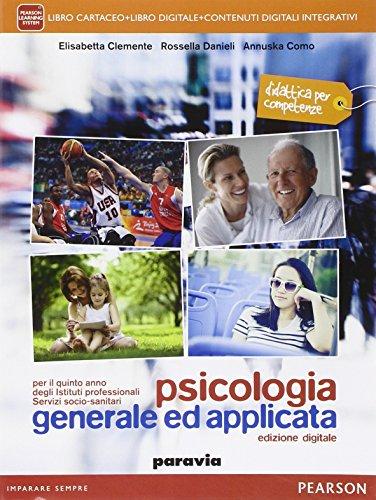 Psicologia generale ed applicata. Per il quinto anno degli istituti professionali servizi socio-sanitari. Con e-book. Con espansione online (Vol. 2)