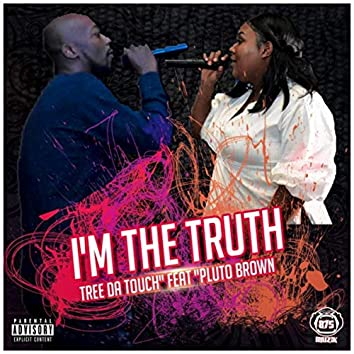 I'm the Truth (feat. Pluto Brown)