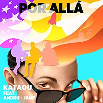 Por Allá (feat. Jane & Andru)