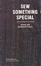 Sew Something Special: Sewing with Handwoven Fabrics