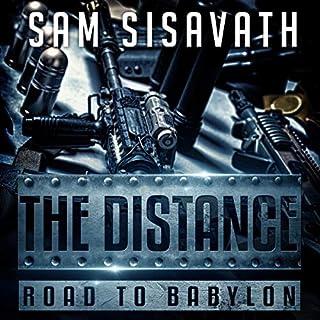 The Distance      Road to Babylon, Book 6              Auteur(s):                                                                                                                                 Sam Sisavath                               Narrateur(s):                                                                                                                                 Ryan Burke                      Durée: 9 h et 7 min     Pas de évaluations     Au global 0,0
