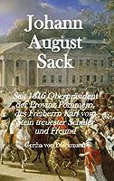 Johann August Sack: Seit 1816 Oberpraesident der Provinz Pommern, des Freiherrn Karl vom Stein treuester Schüler und Freund