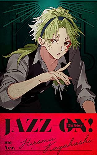 「JAZZ-ON! The Story」ver.Hiromu Kayahashi