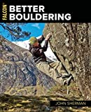 Better Bouldering (How to Climb)