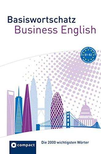 Basiswortschatz Business English: Die 2000 wichtisten Wörter B1-B2: Die 2000 wichtigsten Wörter