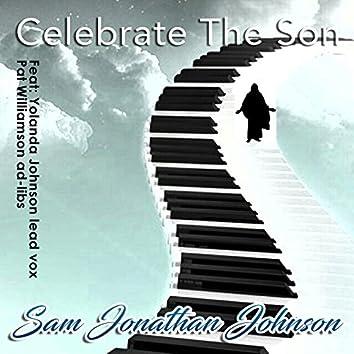 Celebrate the Son (feat. Yolanda Johnson & Pat Williamson) - Single