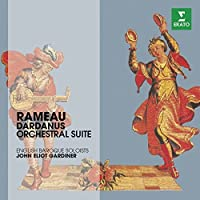 Rameau: Dardanus Suites by John Eliot Gardiner and the English Baroque Soloists