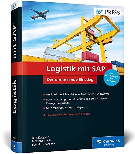 Logistik mit SAP: Umfassender Überblick über alle Logistikfunktionen von SAP SCM und SAP ERP, inkl. Einführung in SAP S/4HANA