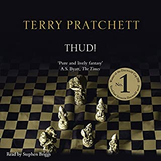 Thud!                   Written by:                                                                                                                                 Terry Pratchett                               Narrated by:                                                                                                                                 Stephen Briggs                      Length: 10 hrs and 15 mins     16 ratings     Overall 4.8