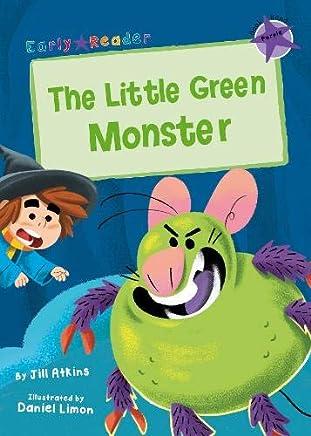 The Little Green Monster: (Purple Early Reader)