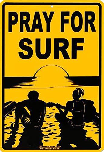 NOT Pray for Surf Wanddekor Metallplakat gemalt Retro Eisen Zinn Wandschilder Dekoration Plakette Warnung für Bar Kaffee Hotel Büro Schlafzimmer Karneval