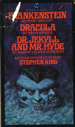 Frankenstein, Dracula, Dr. Jekyll and Mr. Hyde 0451517814 Book Cover