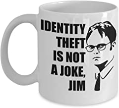 Identity Theft Is Not A Joke Jim 11Oz Mug Dwight Schrute Quote In The Office US TV Series, Coffee Mug, Tea Cup, Birthday Gift, Christmas Gift, Holiday